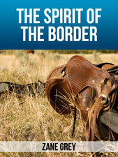 The Spirit of the Border - Zane Grey 11
